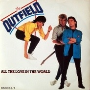 The Outfield - all the love in the world