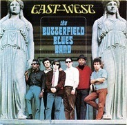 The Paul Butterfield Blues Band - East West