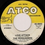 The Persuaders - Love Attack / Some Guys Have All The Luck