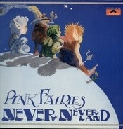 The Pink Fairies - Never - Neverland