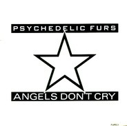 The Psychedelic Furs - Angels Don't Cry
