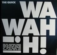 The Quick - Wah Wah