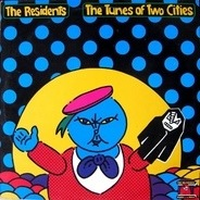 The Residents - The Tunes of Two Cities