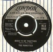The Ronettes - Born To Be Together / Blues For Baby