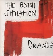 The Rough Situation - Orange