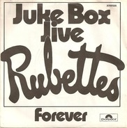 The Rubettes - Juke Box Jive / Forever