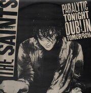 The Saints - Paralytic Tonight, Dublin Tomorrow