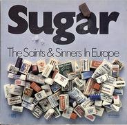 The Saints & Sinners - Sugar / The Saints & Sinners In Europe