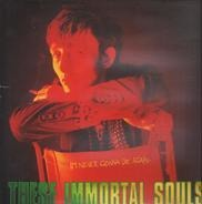 These Immortal Souls - I'm Never Gonna Die Again
