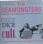 The Seamonsters - Fuzz Dice Cult