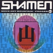 The Shamen - Move any mountain - Progen 91