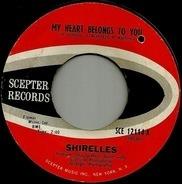 The Shirelles - My Heart Belongs To You
