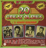 20 Great Oldies I'll Always Remember Vol. 18 - 20 Great Oldies I'll Always Remember Vol. 18