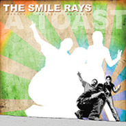 The Smile Rays - A Toast