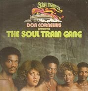 The Soul Train Gang - Don Cornelius Presents the Soul Train Gang