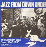 The Southern Jazz Group - Jazz From Down Under Vol. 3 - The Southern Jazz Group 1946 - 1950