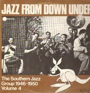 The Southern Jazz Group - Jazz From Down Under Vol. 4 - The Southern Jazz Group 1946-1950