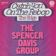 The Spencer Davis Group - Catch You On The Rebop