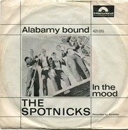 The Spotnicks - Alabamy Bound / In The Mood