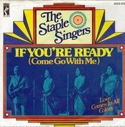 The Staple Singers - If You're Ready (Come Go With Me)