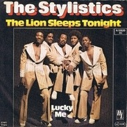 The Stylistics - The Lion Sleeps Tonight/ Lucky Me