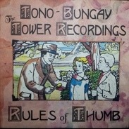 Tono-Bungay / The Tower Recordings - Rules Of Thumb