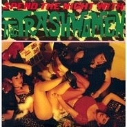 The Trashwomen - Spend The Night With...