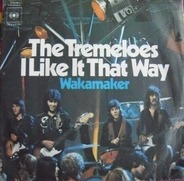 The Tremeloes - I Like It That Way / Wakamaker