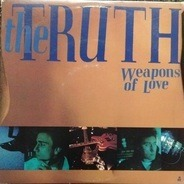 The Truth - Weapons Of Love
