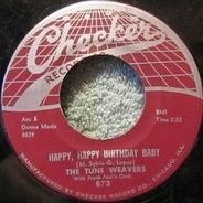 The Tune Weavers - Happy, Happy Birthday Baby / Yo, Yo, Walk
