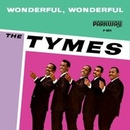 The Tymes - Wonderful! Wonderful! / Come With Me To The Sea