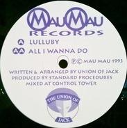 Union Of Jack - Lulluby/All I Wanna Do