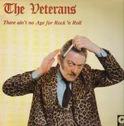 The Veterans - There Ain't No Age For Rock 'n' Roll
