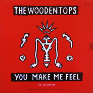 The Woodentops - You Make Me Feel / Stop This Car