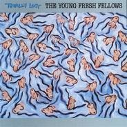 The Young Fresh Fellows, Young Fresh Fellows - Totally Lost