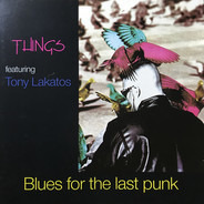Things Featuring Tony Lakatos - Blues for the Last Punk