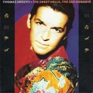 Thomas Anders - The Sweet Hello, The Sad Goodbye