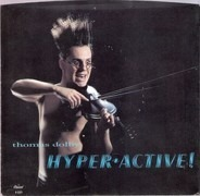 Thomas Dolby / Dolby's Cube - Hyperactive! / Get Out Of My Mix (Special Dance Version)