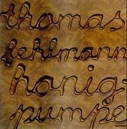 Thomas Fehlmann - Honigpumpe