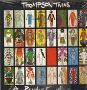 Thompson Twins - A Product Of...