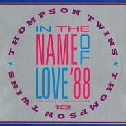Thompson Twins - In The Name Of Love '88