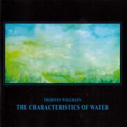 Thorsten Wollmann - The Characteristics Of Water