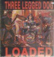 Three Legged Dog - Loaded