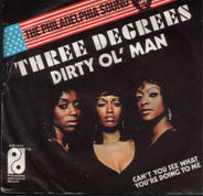 The Three Degrees - Dirty Ol' Man / Can't You See What You're Doing To Me