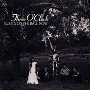 Three O'Clock, The Three O'Clock - Suzie's On The Ball Now