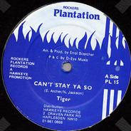 Tiger - Can't Stay Ya So