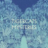 Tigercats - Mysteries