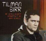 Tilman Birr - Die Geselschaft Verurteilt So Was Schnell