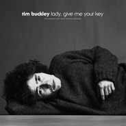 Tim Buckley - Lady,Give Me Your Key