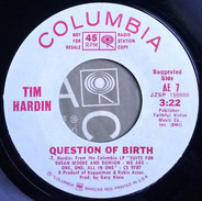 Tim Hardin - Question Of Birth / Once-Touched By Flame